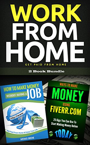 Make Money Work From Home Get Paid From Home 2 Book Bundle