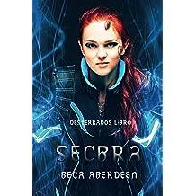 Secbra: Secretos y romance en un futuro que te hará reflexionar.: Volume 1 (Desterrados)