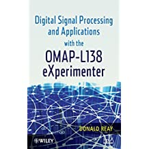 Digital Signal Processing and Applications with the OMAP- L138 Experimenter