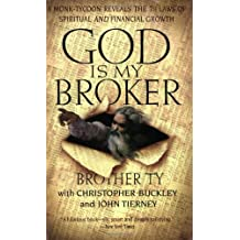 God Is My Broker: A Monk-Tycoon Reveals the 71/2 Laws of Spritual and Financial Growth