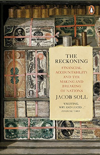 The Reckoning: Financial Accountability and the Making and Breaking of Nations (English Edition) -