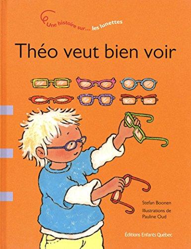 Théo veut bien voir - Une histoire sur les lunettes