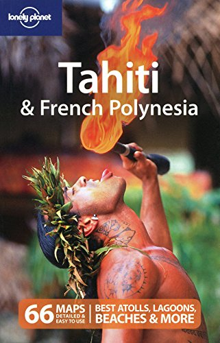 Tahiti and French Polynesia: best atolls, lagoons, beaches and more (Country Regional Guides)