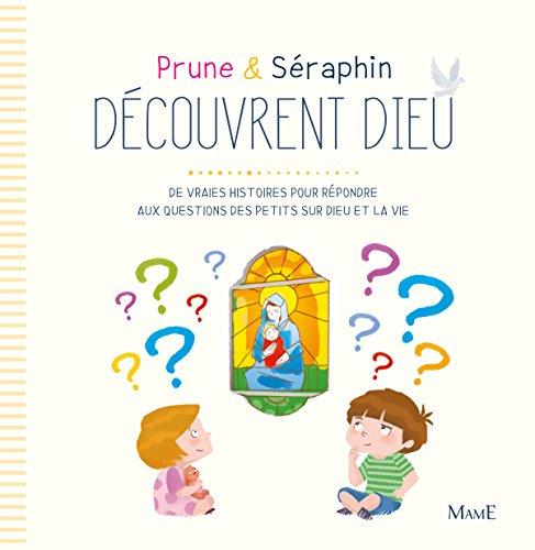 Prune et Séraphin découvrent Dieu par Karine-Marie Amiot