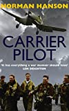 Carrier Pilot: One of the greatest pilot's memoirs of WWII - a true aviation classic. (English Edition)