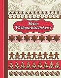 Meine Weihnachtsbäckerei: Das personalisierte Rezeptbuch zum Selberschreiben für 120 weihnachtliche Rezept Favoriten (Weihnachtsplätzchen, Lebkuchen ... Design - ca. A4 Softcover (leeres Backbuch)