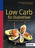 Low Carb für Diabetiker: Mit über 100 Rezepten zu besseren Blutwerten