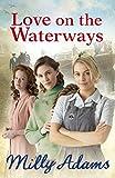 Love on the Waterways (Waterway Girls Book 2)