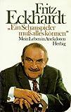 Ein Schauspieler muss alles können: Mein Leben in Anekdoten - Fritz Eckhardt