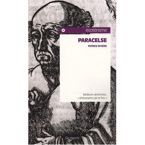 Paracelse : Médecin-alchimiste, 'philosophe par le feu'