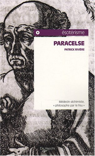 Paracelse : Médecin-alchimiste,