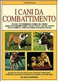 I cani da combattimento