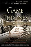 Game of Thrones and Philosophy: Logic Cuts Deeper Than Swords (The Blackwell Philosophy and Pop Culture Series, Band 51)