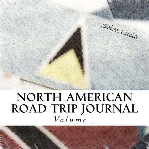 North American Road Trip Journal: Saint Lucia Flag Cover (S M Road Trip Journals) -