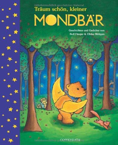 Träum schön, kleiner Mondbär: Geschichten & Gedichte