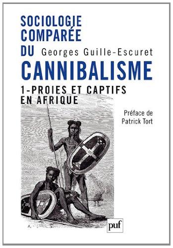 Sociologie comparée du cannibalisme - Gibiers et captifs en Afrique.
