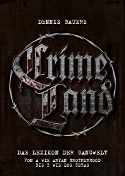 Crime Land: Das Lexikon der Gangwelt