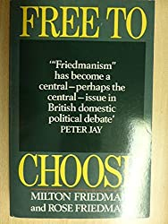 Free to Choose: A Personal Statement by Milton Friedman (1990-05-11)