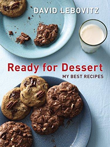 Ready for Dessert: My Best Recipes por David Lebovitz