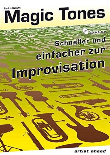 Magic Tones: Schneller und einfacher zur Improvisation (inkl. Audio-CD). Lehrbuch für Saxophon, Trompete, Posaune, Flöte, Klarinette, Violine, Gitarre, Klavier. Musiknoten.