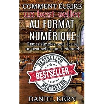 Comment écrire un best-seller au format numérique : Etapes simples pour écrire un best-seller non-fictionnel