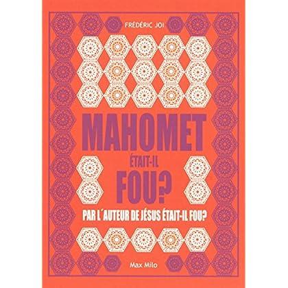 MAHOMET ETAIT-IL FOU ?