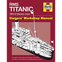 RMS Titanic: 1909-12 (Olympic Class): Owners' Workshop Manual