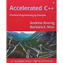 Accelerated C++: Practical Programming by Example 1st edition by Koenig, Andrew, Moo, Barbara E. (2000) Taschenbuch