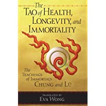 Tao of Health, Longevity, and Immortality: The Teachings of Immortals Chung and Lu by Eva Wong (2000-12-05)