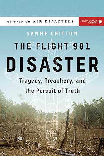 The Flight 981 Disaster: Tragedy, Treachery, and the Pursuit of Truth (Air Disasters)