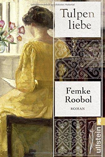 Roobol, Femke: Tulpenliebe