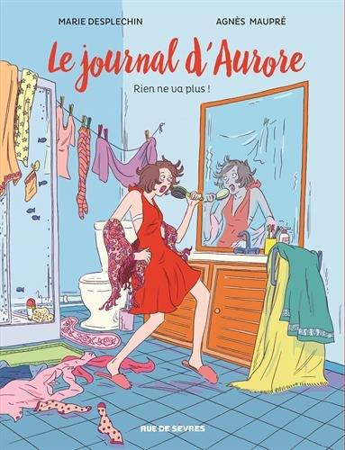 Le Journal d'Aurore (2) : Rien ne va plus !