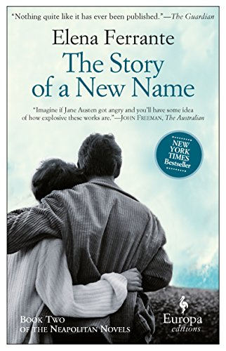 The Story Of A New Name (Neapolitan Novels 2) por Elena Ferrante