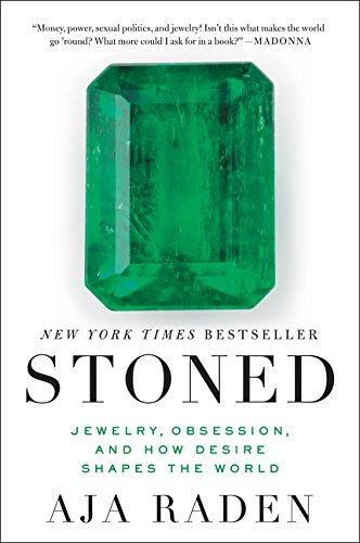 Stoned: Jewelry, Obsession, and How Desire Shapes the World por Aja Raden