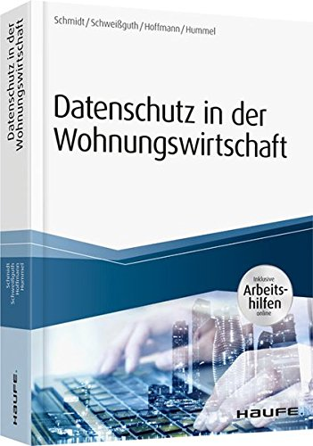 Datenschutz in der Wohnungswirtschaft - inkl. Arbeitshilfen online (Haufe Fachbuch, Band 16053)