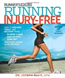 Running Injury-Free: How to Prevent, Treat, and Recover From Runner's Knee, Shin Splints, Sore Feet and Every Other Ache and Pain