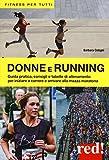 Scarica Libro Donne e running (PDF,EPUB,MOBI) Online Italiano Gratis