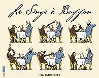 Le Singe à Buffon par Gilles Bachelet