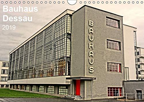Bauhaus Dessau (Wandkalender 2019 DIN A4 quer): Architektur als Gesamtkunstwerk Dessauer Bauhaus...