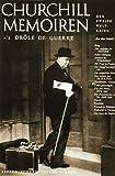 Memoiren - Der Zweite Weltkrieg: Churchill Memoiren: Bd - 1/2 Drôle de Guerre - 3 - September 1939 bis 10 - Mai 1940 - Winston S. Churchill