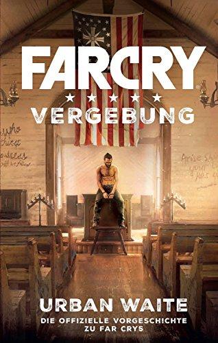 Far Cry 5: Vergebung: Die Vorgeschichte zum Videogame (Assassin's Creed)