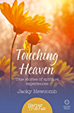 Touching Heaven: True stories of spiritual experiences (HarperTrue Fate - A Short Read)