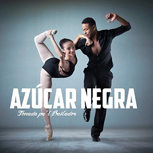 Tonada Pa'l Bailador - Az�car Negra