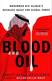 Blood and Oil: Mohammed bin Salman's Ruthless Quest for Global Power: 'The Explosive N