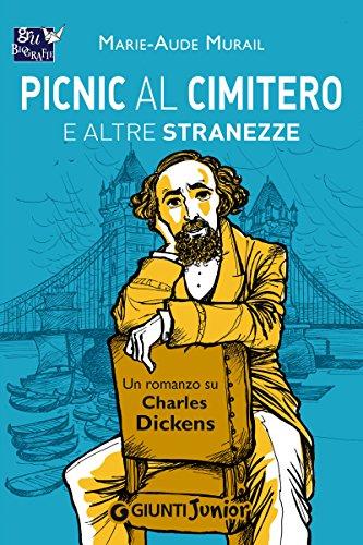 Picnic al cimitero e altre stranezze: Un romanzo su Charles Dickens di [Murail, Marie-Aude]