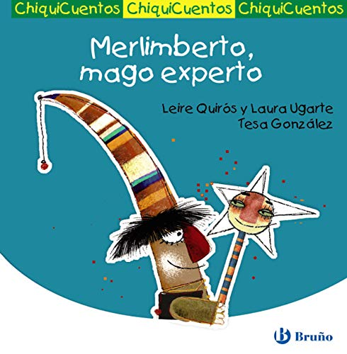 Merlimberto, mago experto (Castellano - A Partir De 3 Años - Cuentos - Chiquicuentos nº 35) por Leire Quirós Ugarte