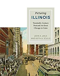 [(Picturing Illinois : Twentieth-century Postcard Art from Chicago to Cairo)] [By (author) John A. Jakle ] published on (September, 2012)