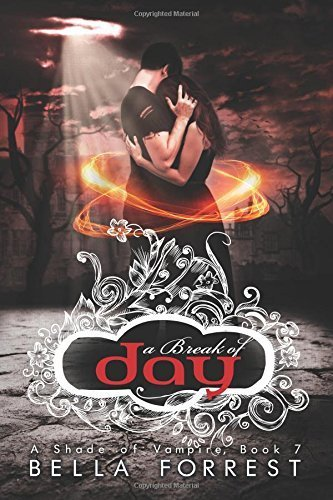 A Shade of Vampire 7: A Break of Day by Bella Forrest (2014-07-05)