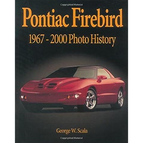 Pontiac Firebird 1967-2000 Photo History by George Scala (2000-11-02) - 2000 Pontiac Firebird