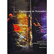 [ EXPLOSIONS IN NOVEMBER THE FIRST 33 YEARS OF HUDDERSFIELD CONTEMPORARY MUSIC FESTIVAL ] By Steinitz, Richard ( AUTHOR ) Nov-2011[ Paperback ]